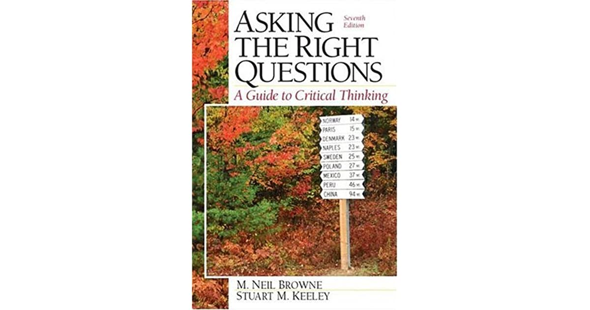 asking the right questions a guide to critical thinking summary