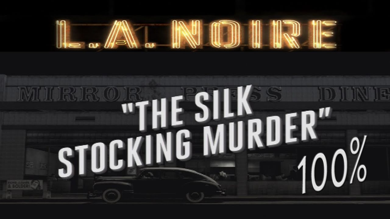 la noire the silk stocking murders guide